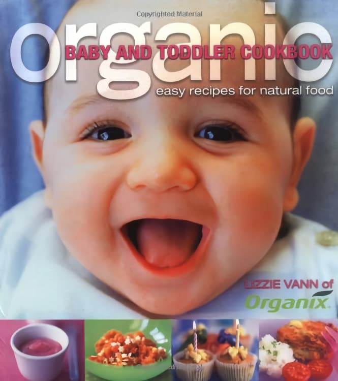 Organic, Baby and Toddler Cookbook