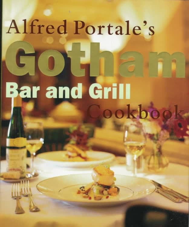 Gotham Bar and Grill Cookbook