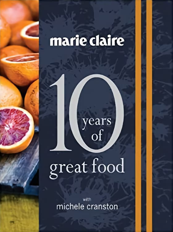Marie Claire 10 Years of Great Food